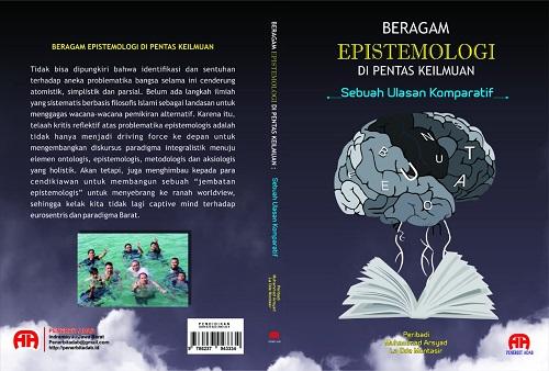 Buku yang bakal diterbitkan oleh Peribadi, Muh Arsyad dan Laode Muntasir berjudul Beragam Epistemologi di Pentas Keilmuan (Sebuah Ulasan Komparatif)